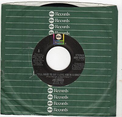 Jim Croce-I'll Have To Say I Love You In A Song (VG+)