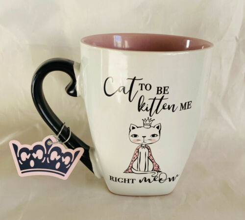 New Queen Kitty Cat to be Kitten Me Right Now  20 oz Coffee Tea Soup Mug