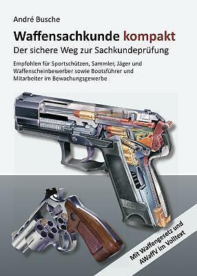 Waffensachkunde kompakt Busche, André Lehrbücher zur Waffensachkunde - Literat