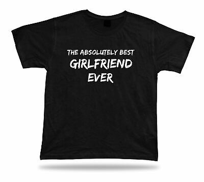 Valentines awesome best ever girlfriend T-shirt Funny BFF No1 Gift birhday (Best Valentines Gift Ideas)