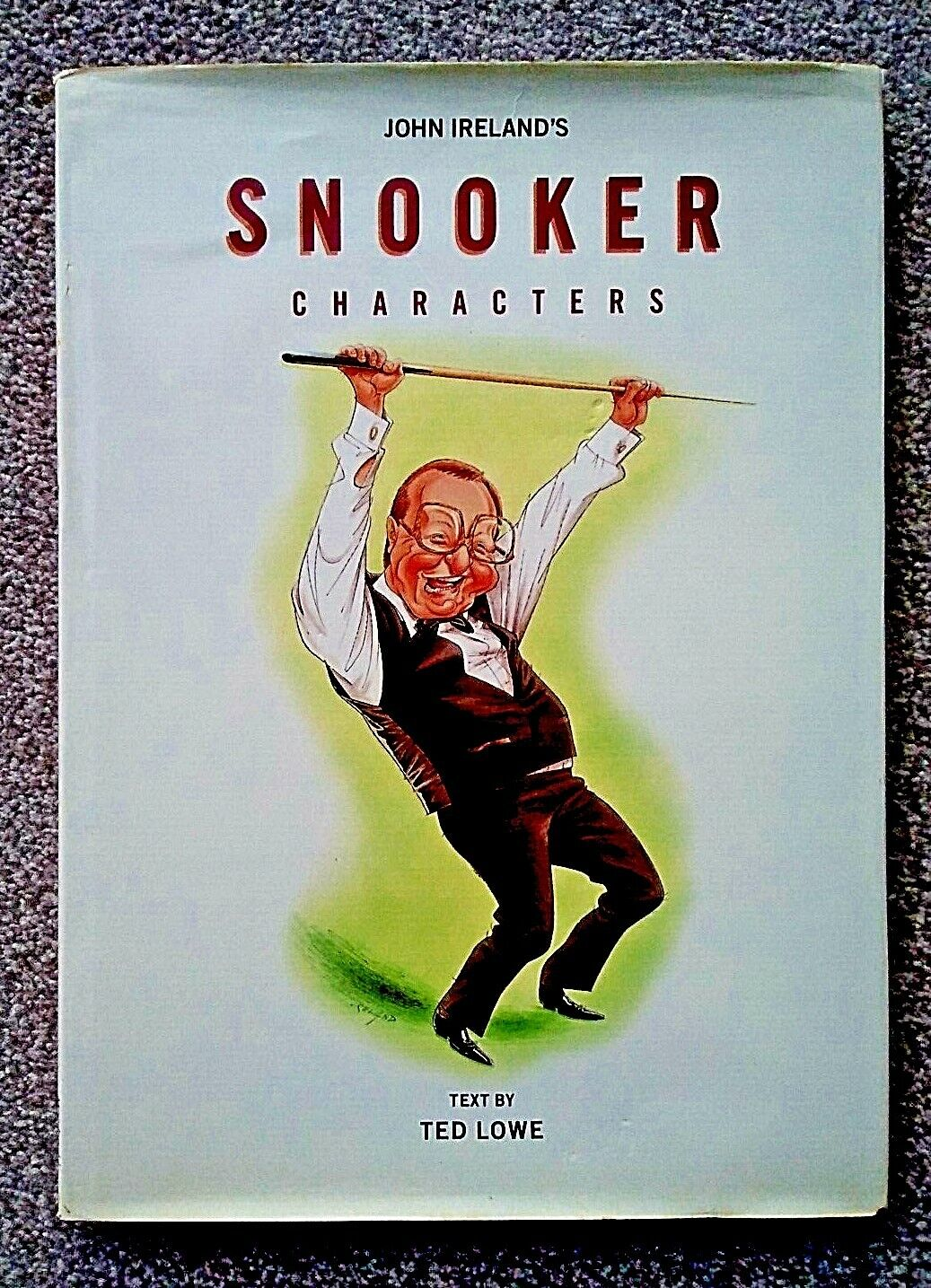 SNOOKER CHARACTERS Book by JOHN IRELAND.