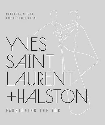 Yves Saint Laurent + Halston  Fashioning the '70s Patricia Mears 1970s Fashion