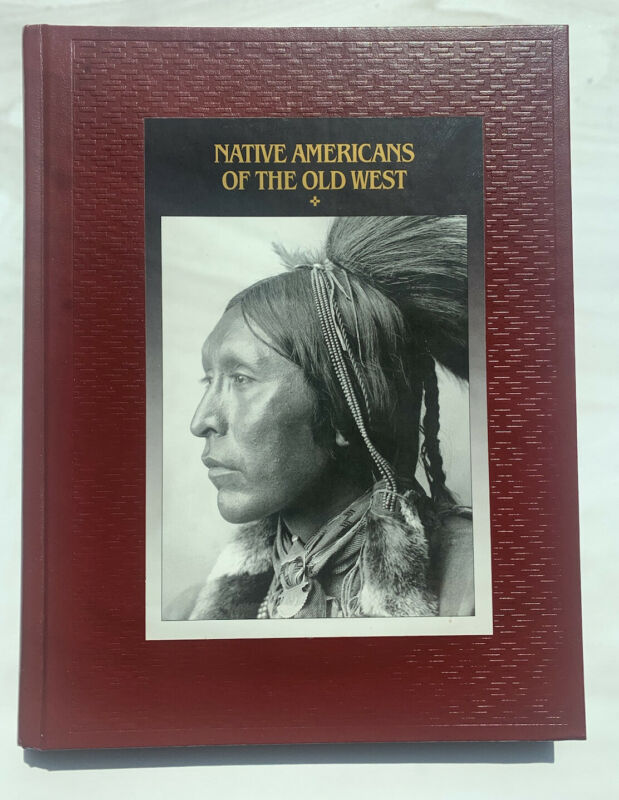 NATIVE AMERICANS OF THE OLD WEST BOOK FROM TIME LIFE 7TH EDITION 1995 EDITION