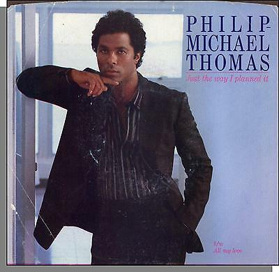"""Philip-Michael Thomas - Just the Way I Planned It + All My Love - 7"""" Single!"""
