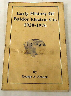 1992 George A. Schock ~ EARLY HISTORY OF BALDOR ELECTRIC CO. 1920-1976, illustr