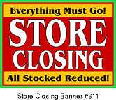 Store Closing  Everything Must Go!