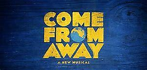 Come From Away, Saturday Evening, Great Seats at LOW PRICE!!