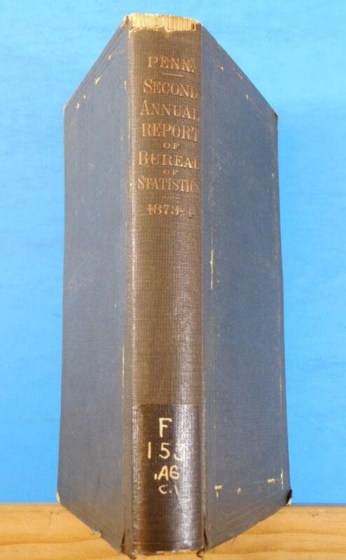 Pennsylvania Second Annual Report of Statistics 1873-1874 Hard Cover