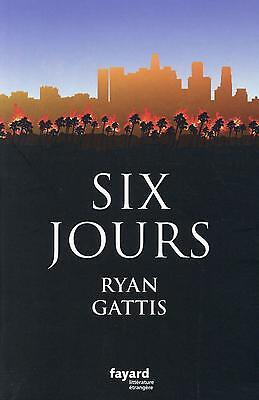 six jours Gattis  Ryan Occasion Livre