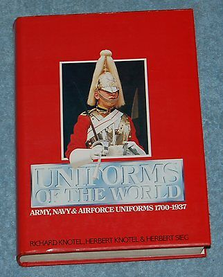 Uniforms of the World Army Navy & Airforce 1700-1937 by Knotel Knotel & Sieg HB - Air Force Uniforms History