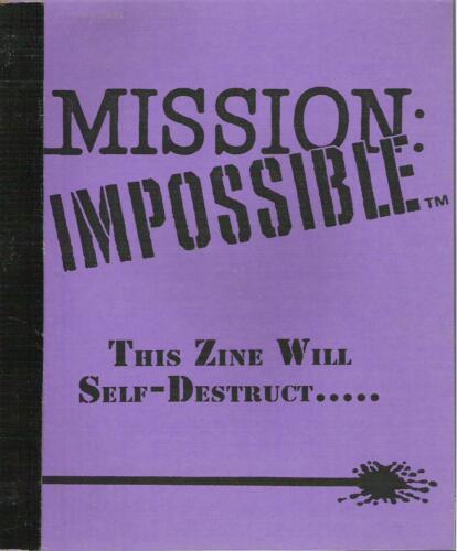 MISSION: IMPOSSIBLE fanzine THIS ZINE WILL SELF-DESTRUCT...