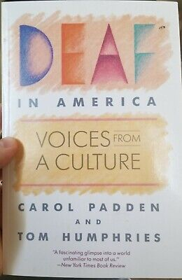 Deaf in America : Voices from a Culture by Carol Padden and Tom Humphries