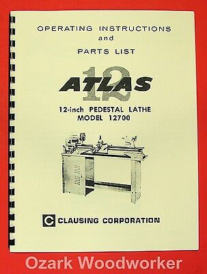 Atlas Clausing 12700 12 Pedestal Metal Lathe Instructions Parts Manual 0953