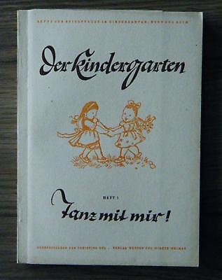 Der Kindergarten Heft 1 Tanz mit mir Hefte zur Spielpflege Kinderbuch 1947