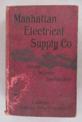 Manhattan Electrical CATALOG #27 - circa 1908 ~~ electric, electrician, trains