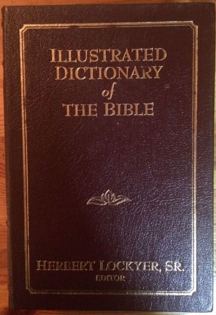 Illustrated Dictionary of The Bible (Hardcover, 1986)