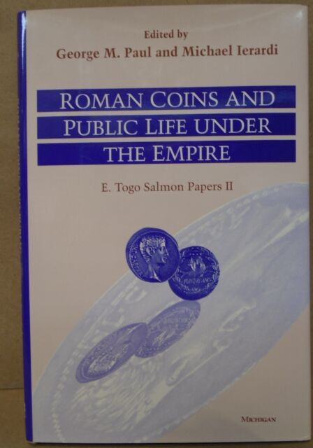 Roman Coins And Public Life Under The Empire E. Togo Salmon Papers II Hardcover
