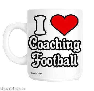 I Love Coaching Football Coach Novelty Gift Mug (Novelty Mug)