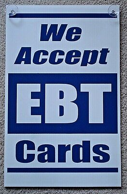 We Accept Ebt Cards Coroplast Plastic Sign 12 X 18 Wsuction Cups Blue On White