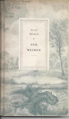 Der Weiher von Josef Michels 1942 Karl Alber-Verlag München