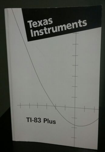 Texas Instruments TI-83+ Plus Graphing Calculator Instruction Manual Guide Book