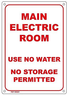 Main Electric Room Use No Water No Storage Permitted Sign Aluminum 10x7