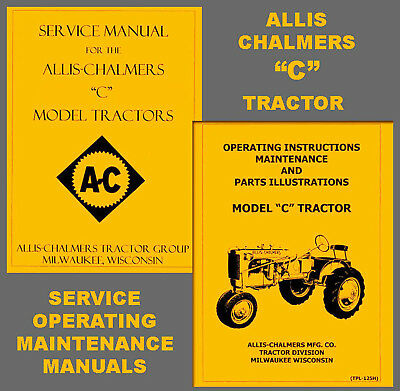 Allis Chalmers C Tractor Service Manual Operator Owner -2- Manuals Indexed Cd