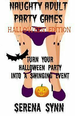 Naughty Halloween Games (Naughty Adult Party Games Halloween Edition: Turn Your Halloween Party Into a)
