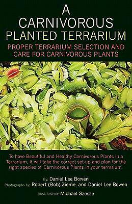 A Carnivorous Planted Terrarium by Daniel Lee Bowen (English) Paperback Book Fre ()