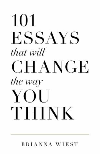 101 Essays That Will Change The Way You Think Paperback – November 7, 2018