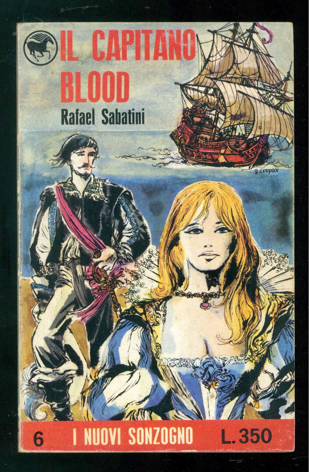 SABATINI RAFAEL IL CAPITANO BLOOD SONZOGNO 1966 COPERTINA GUIDO CREPAX I NUOVI 6