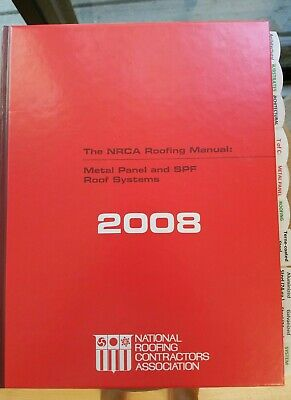 The Nrca Roofing Manual Metal Panel And Spf Roof Systems 2008 Hc Used