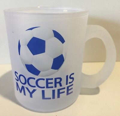 Frosted Glass Coffee Tea Mug Cup White Soccer Is My Life Blue Sports Great Gift