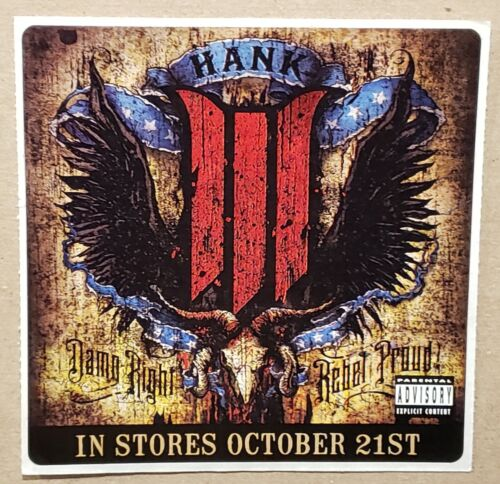 HANK WILLIAMS III 2008 Damn Right Rebel Proud PROMO STICKER