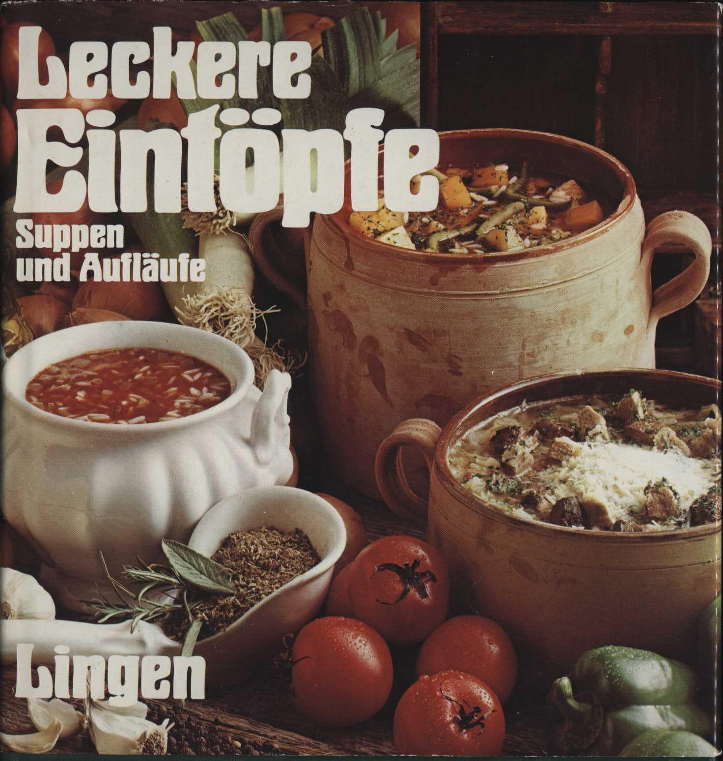 Leckere Eintöpfe - Suppen und Aufläufe aus aller Welt gebunden 1976, Lingen