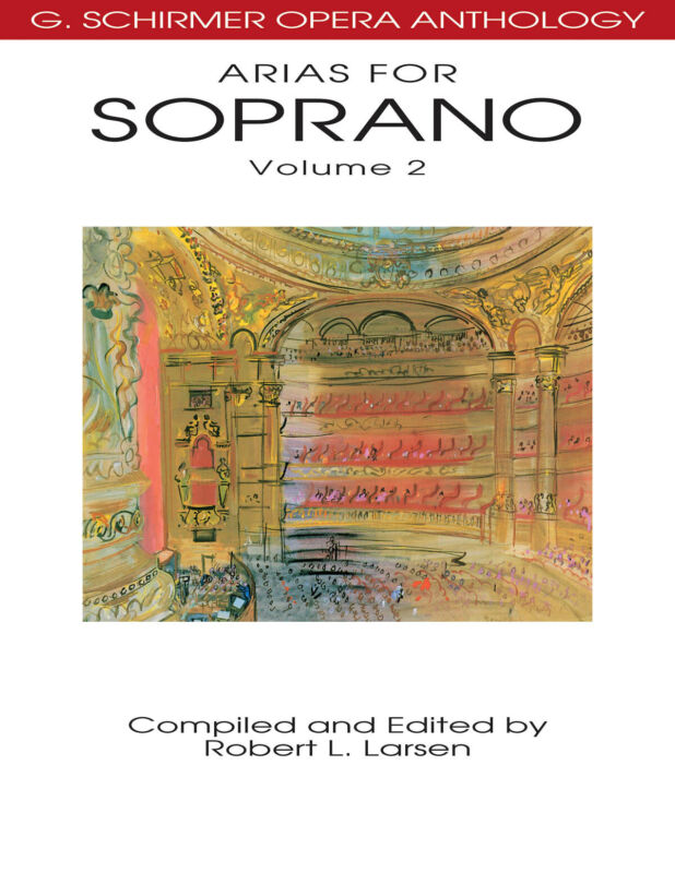 Arias for Soprano Vol 2 G Schirmer Opera Anthology Vocal Sheet Music Book