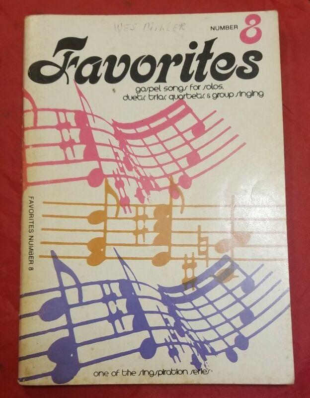 Favorites Number 8 EightGospel Songs Solos, Duets, Trios, Quartets Singspiration