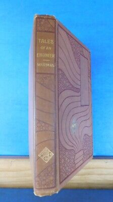 Tales of an Engineer with Rhymes of the Rail by Cy Warman 1896 Novel