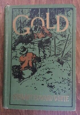 Gold by Stewart Edward White, 1913, Illustrated by Thomas Fogarty, 437 Pages