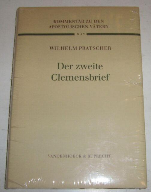 Wilhelm Pratscher - Der zweite Clemensbrief Kommentare z.d. apostolischen Vätern