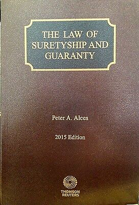 The Law Of Suretyship And Guaranty  Alces  2015 Thomson Reuters