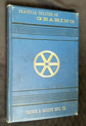 1896 Practical Treatise on GEARING Brown & Sharpe Manufacturing Co Providence RI