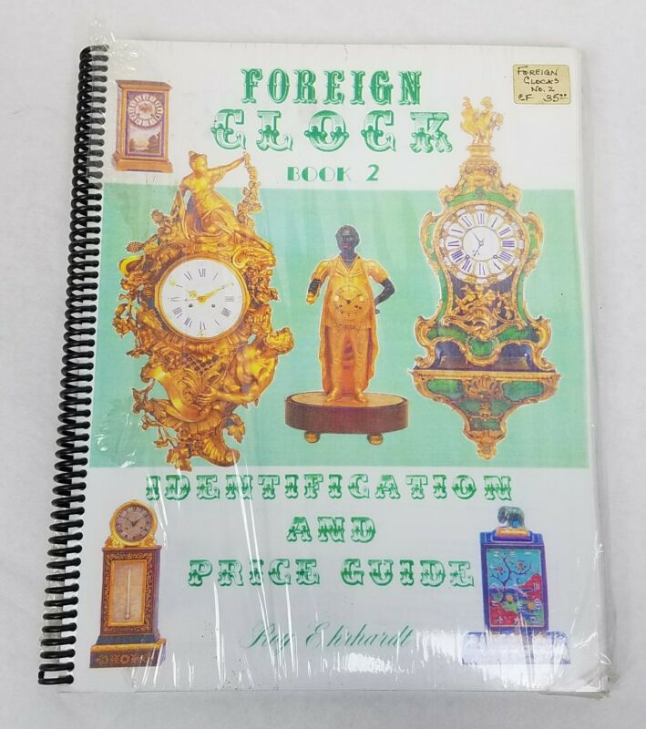 Collectors Book ☆ Rare Foreign Clock Identification & Price Guide 2 Roy Ehrhardt