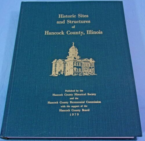 1979 HISTORIC SITES AND STRUCTURES OF HANCOCK COUNTY ILLINOIS BOOK