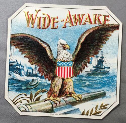 WIDE-AWAKE Patriotic US EAGLE War Ship CIGAR Box Label Advertising Vintage Orgnl