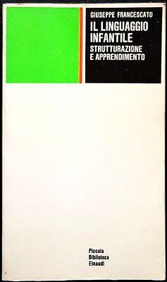 Giuseppe Francescato, Il linguaggio infantile, Ed. Einaudi, 1970