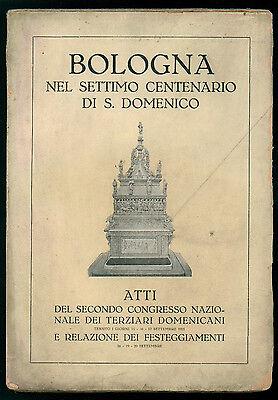 BOLOGNA NEL SETTIMO CENTENARIO DI S. DOMENICO ATTI 2° CONGRESSO DOMENICANI 1922