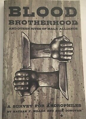BLOOD-BROTHERHOOD AND OTHER RITES OF MALE ALLIANCE Nathan F. Miller/Jack