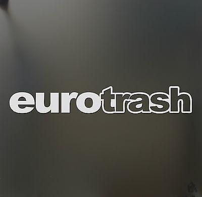 euro trash funny for VW BMW race sticker JDM hooligan stance Drift decal