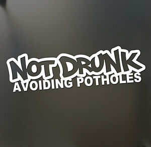 Not-Drunk-Avoiding-Potholes-sticker-Funny-JDM-Drift-Honda-lowered-car-window